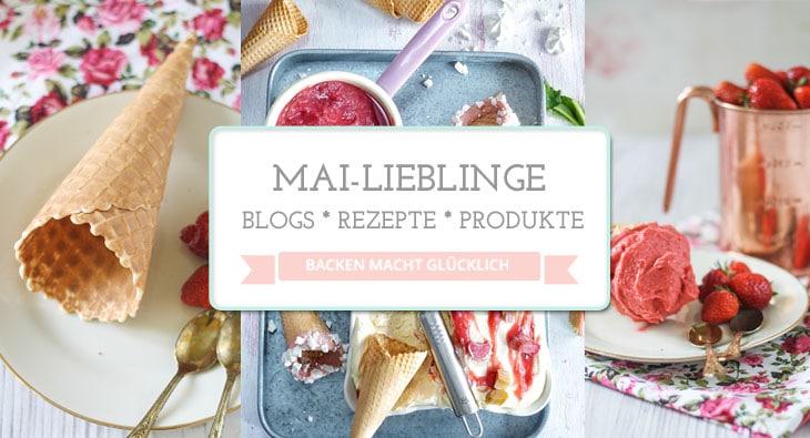 05 Lieblinge-Mai-backenmachtgluecklich