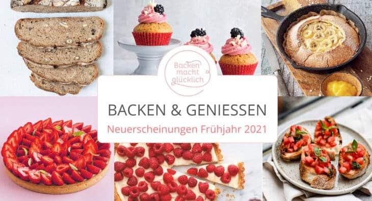 Lesegenuss: Neue Backbücher im Frühjahr 2021